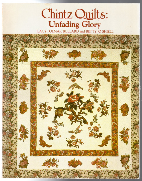 Image 0 of Chintz Quilts: Unfading Glory- Based on the Chintz Quilts in the Collections of