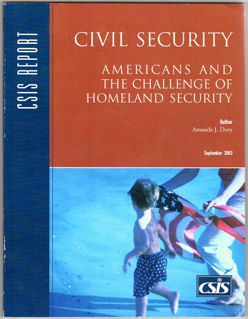 Image 0 of Civil Security: Americans and the Challenge of Homeland Security (CSIS Reports)