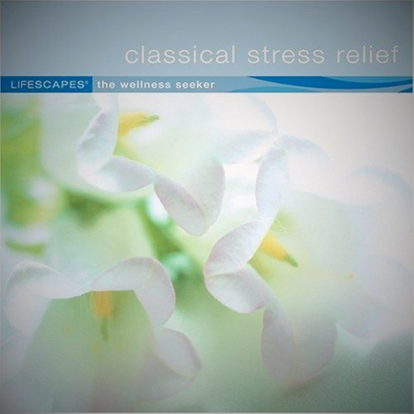 Image 0 of LIFESCAPES - The Wellness Seeker - Classical Stress Relief