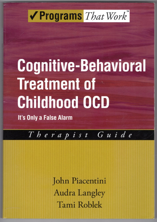 Image 0 of Cognitive-Behavioral Treatment of Childhood OCD: It's Only a False Alarm Therapi