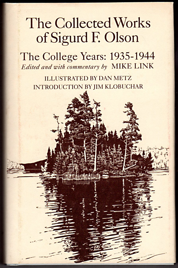 Image 0 of The Collected Works of Sigurd F. Olson: The College Years, 1935-1944 (Olson, Sig
