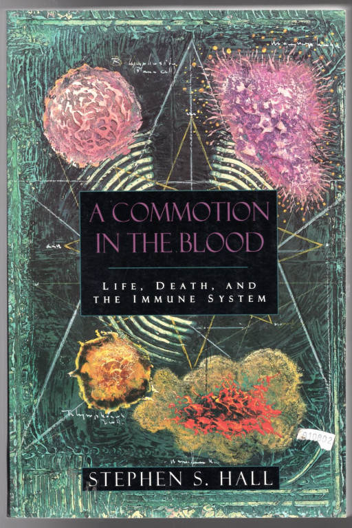 Image 0 of A Commotion in the Blood: Life, Death, and the Immune System (The Sloan Technolo