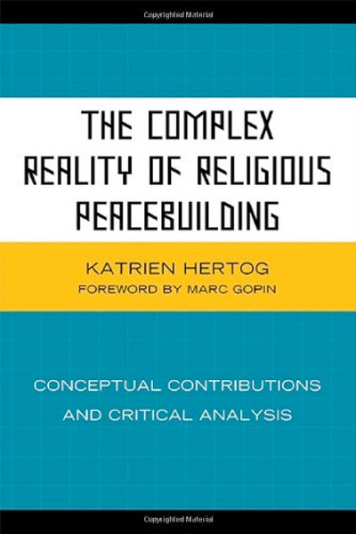 Image 0 of The Complex Reality of Religious Peacebuilding: Conceptual Contributions and Cri