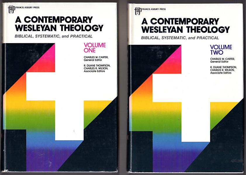 Image 0 of A Contemporary Wesleyan Theology: Biblical, Systematic, and Practical