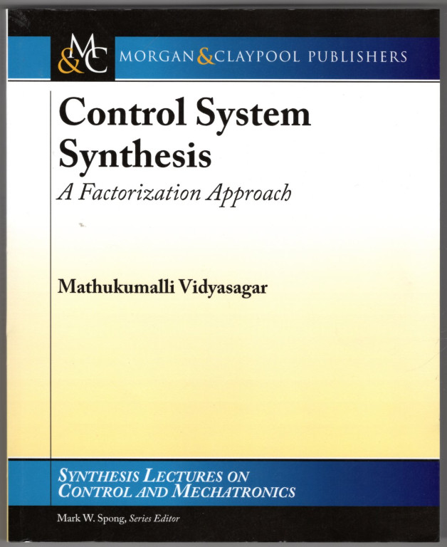 Image 0 of Control Systems Synthesis: A Factorization Approach, Part I (Synthesis Lectures