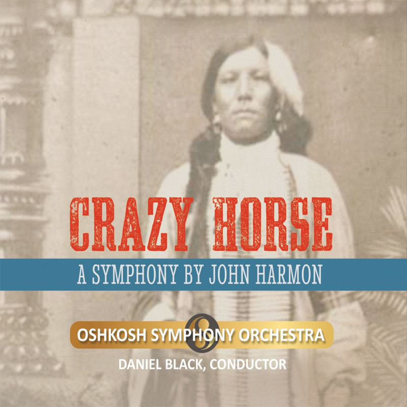 Image 0 of Crazy Horse: A Symphony By John Harmon
