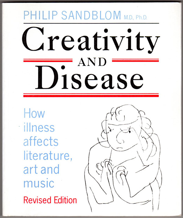 Image 0 of Creativity and Disease: How Illness Affects Literature, Art and Music.