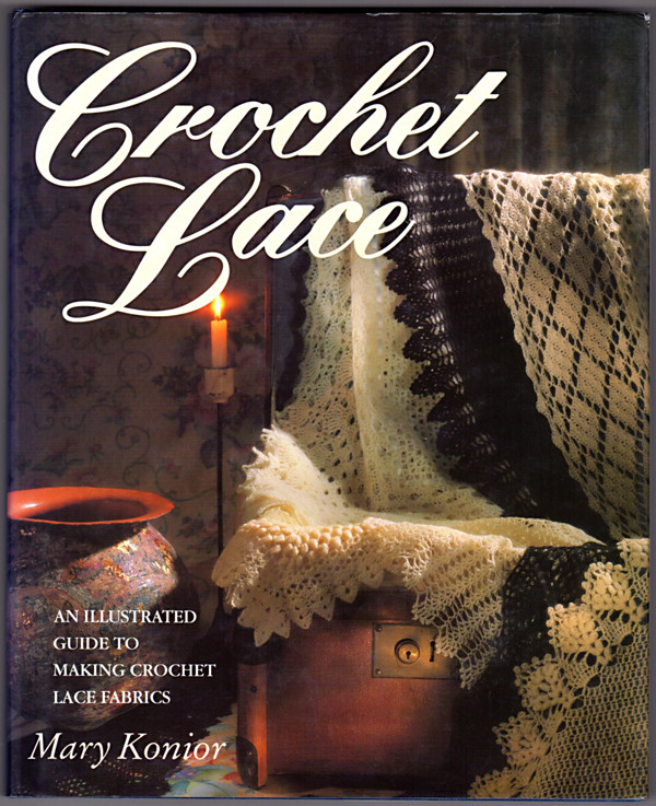 Image 0 of Crochet Lace: An Illustrated Guide to Making Crochet Lace Fabrics