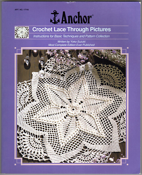Image 0 of Crochet Lace Through Pictures: Instructions for Basic Techniques and Pattern Col