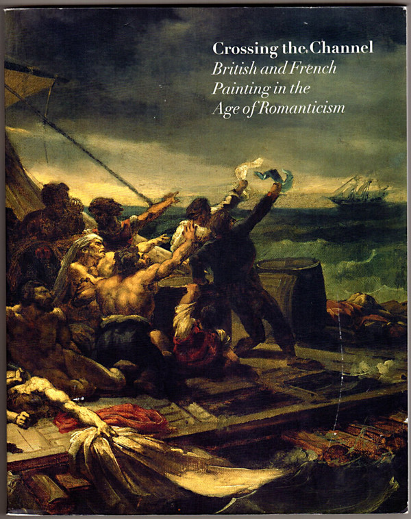 Image 0 of Crossing the Channel: British and French Painting in the Age of Romanticism