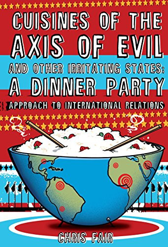 Image 0 of Cuisines of the Axis of Evil and Other Irritating States: A Dinner Party Approac