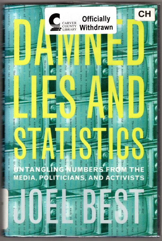 Image 0 of Damned Lies and Statistics: Untangling Numbers from the Media, Politicians, and