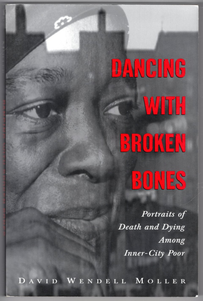 Image 0 of Dancing with Broken Bones: Portraits of Death and Dying among Inner-City Poor