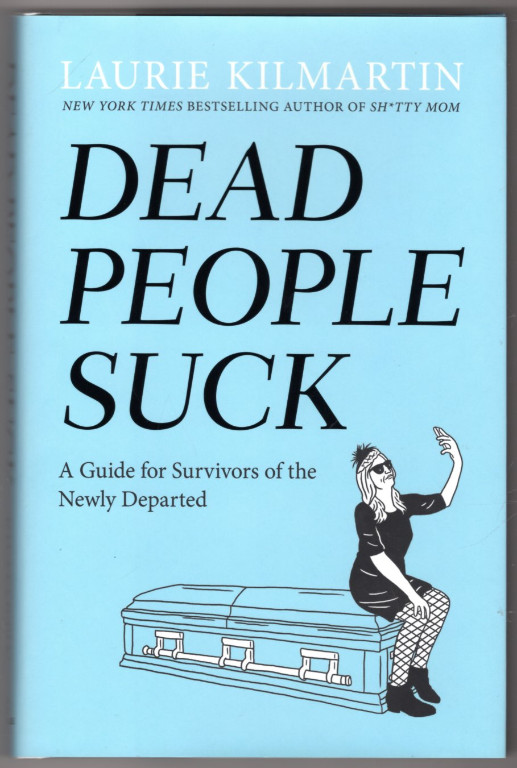 Image 0 of Dead People Suck: A Guide for Survivors of the Newly Departed