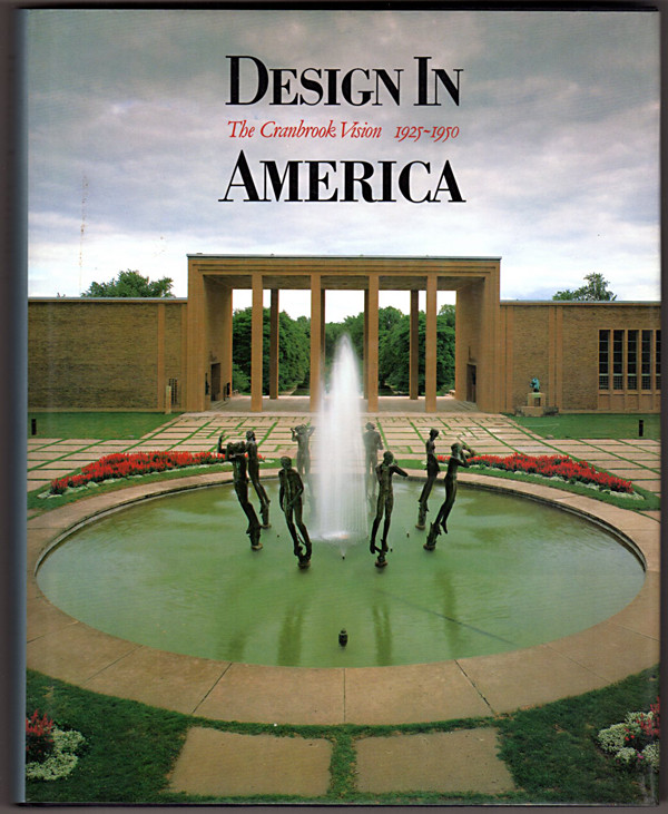 Image 0 of Design in America: The Cranbrook Vision, 1925-1950
