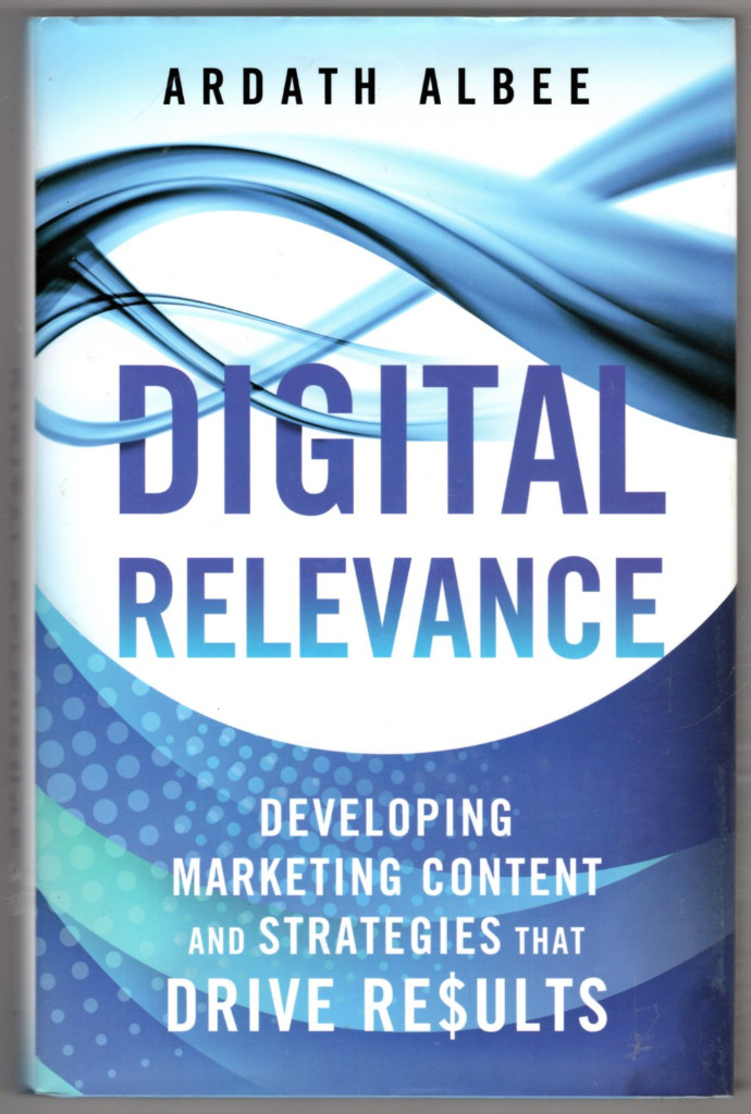 Image 0 of Digital Relevance: Developing Marketing Content and Strategies that Drive Result