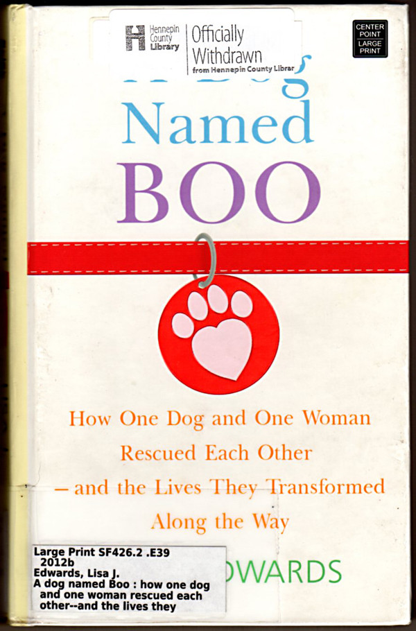 Image 0 of A Dog Named Boo: How One Dog and One Woman Rescued Each Other - And the Lives Th