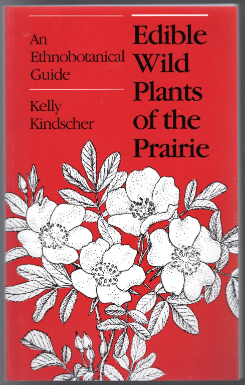 Image 0 of Edible Wild Plants of the Prairie: An Ethnobotanical Guide