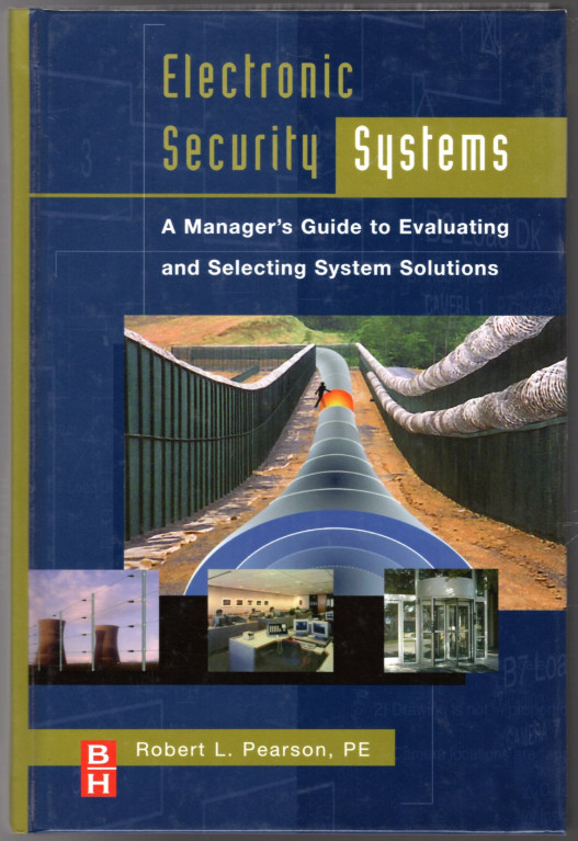 Image 0 of Electronic Security Systems: A Manager's Guide to Evaluating and Selecting Syste