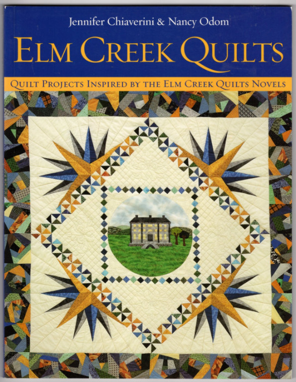 Image 0 of Elm Creek Quilts : Quilt Projects Inspired by the Elm Creek Quilts Novels
