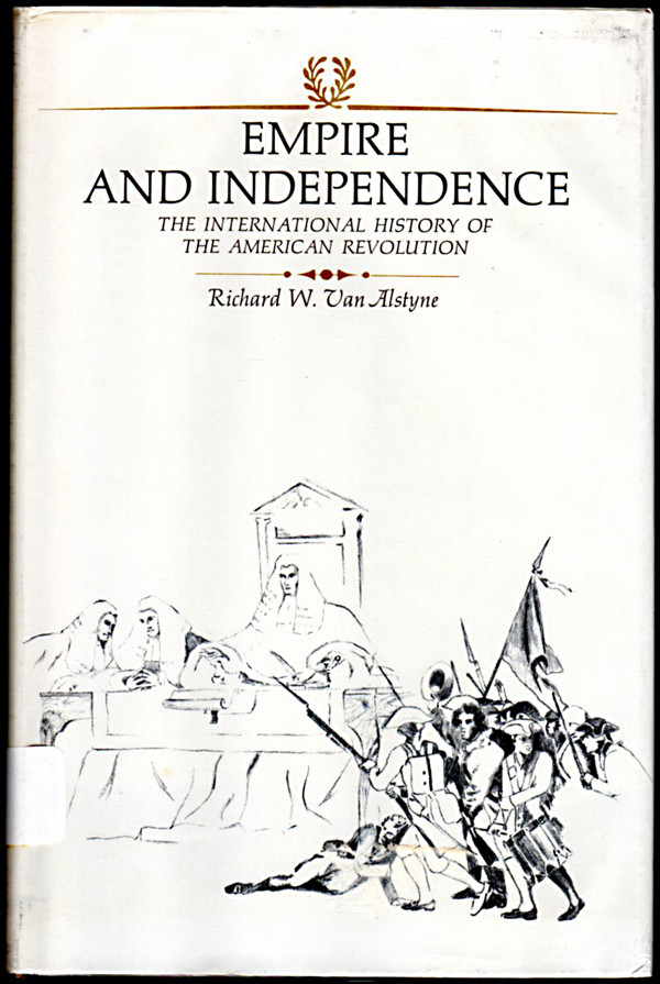 Image 0 of Empire and Independence: International History of the American Revolution (Ameri
