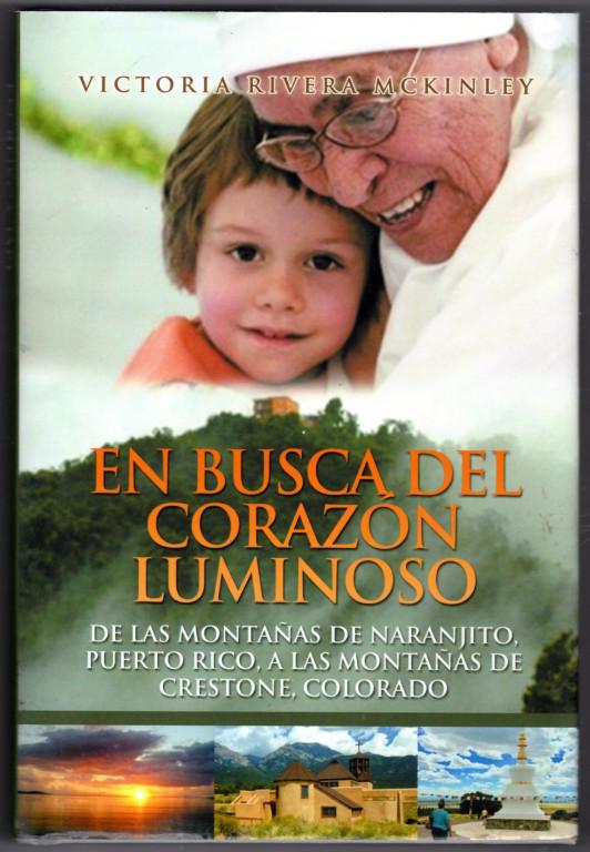 Image 0 of En busca del corazon luminoso: De las montanas de Naranjito, Puerto Rico, a las
