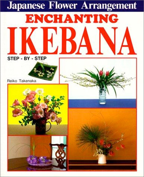 Image 0 of Enchanting Ikebana: Step-by-Step Japanese Flower Arrangements
