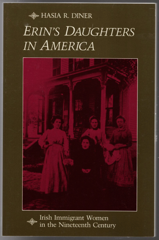 Image 0 of Erin's Daughters in America: Irish Immigrant Women in the Nineteenth Century (Th