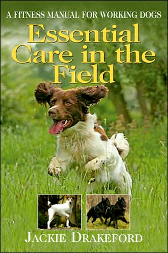 Image 0 of Essential Care in the Field: A Fitness Manual for Working Dogs