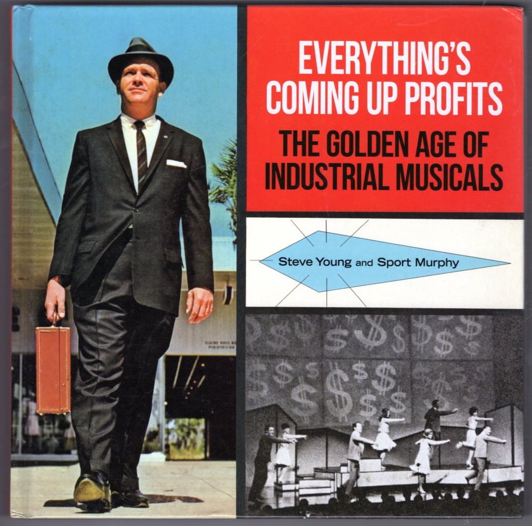 Image 0 of Everything's Coming Up Profits: The Golden Age of Industrial Musicals