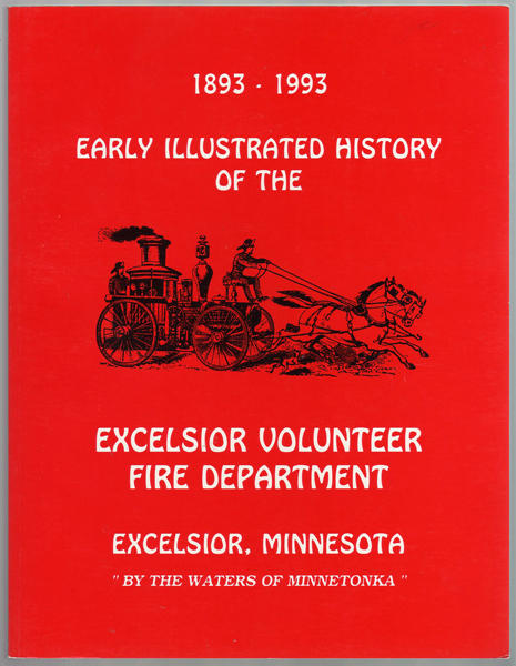 Image 0 of Excelsior Volunteer Fire Department : the early history : 1893-1993, one hundred