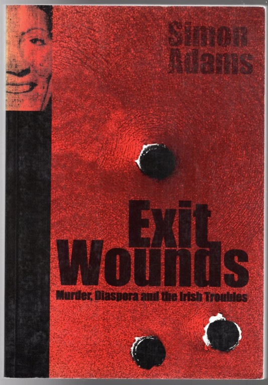 Image 0 of Exit Wounds: Murder, Diaspora and the Irish Troubles