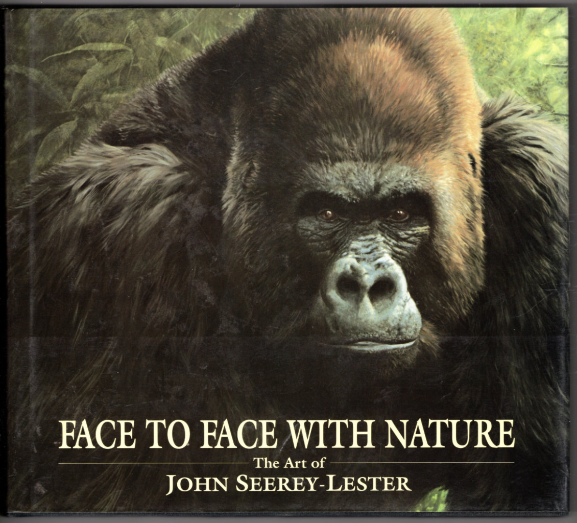 Image 0 of Face to Face With Nature: The Art of John Seerey-Lester