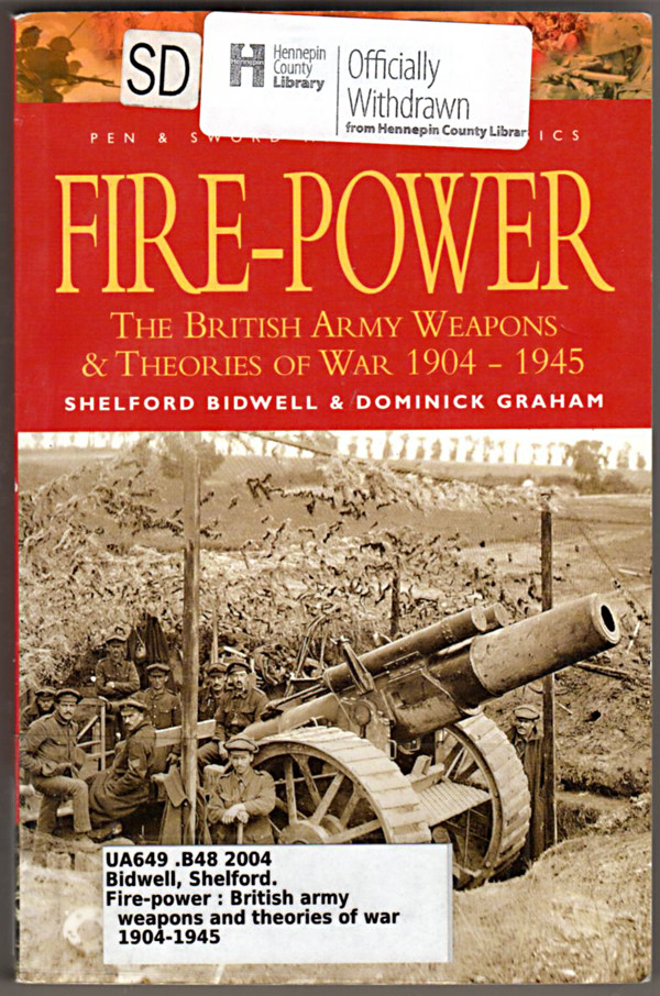 Image 0 of Fire Power: The British Army: Weapons and Theories of War, 1904-1945 (Pen & Swor