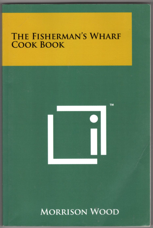 Image 0 of The Fisherman's Wharf Cook Book
