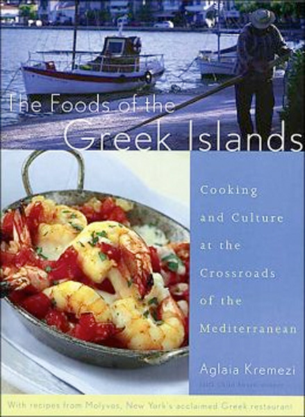 Image 0 of The Foods of the Greek Islands: Cooking and Culture at the Crossroads of the Med