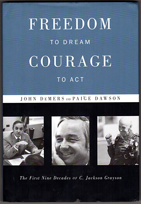 Image 0 of Freedom to Dream, Courage to Act: The First Nine Decades of C. Jackson Grayson