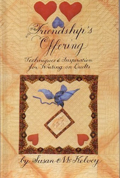 Image 0 of Friendship's Offering: Techniques and Inspiration for Writing on Quilts