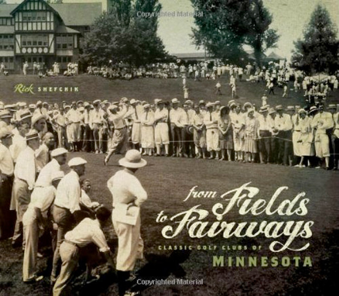 Image 0 of From Fields to Fairways: Classic Golf Clubs of Minnesota