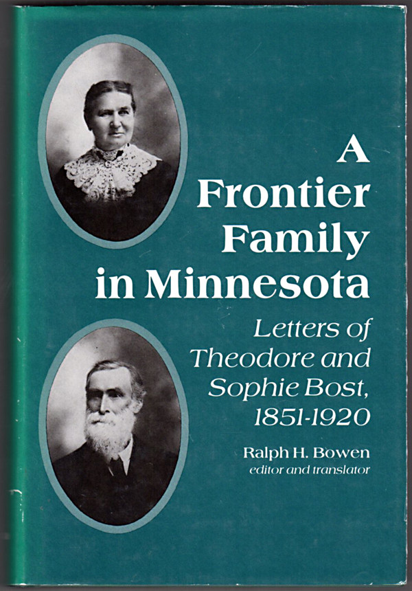 Image 0 of A Frontier Family in Minnesota: Letters of Theodore and Sophie Bost, 1851-1920 (
