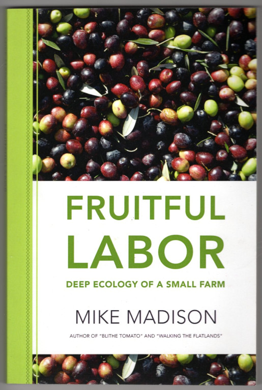 Image 0 of Fruitful Labor: Deep Ecology of a Small Farm