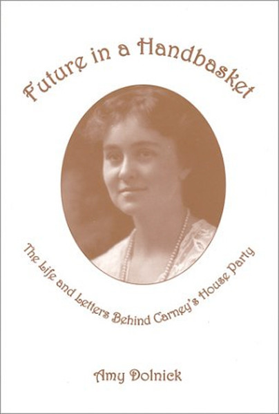 Image 0 of Future in Handbasket: The Life and Letters Behind Carney's House Party