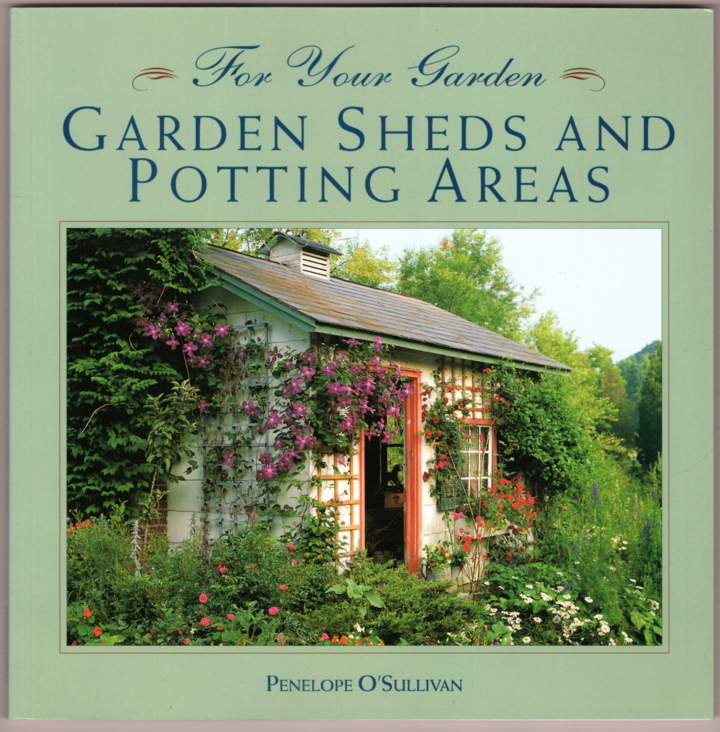 Image 0 of For Your Garden: Garden Sheds and Potting Areas (For Your Garden Series)