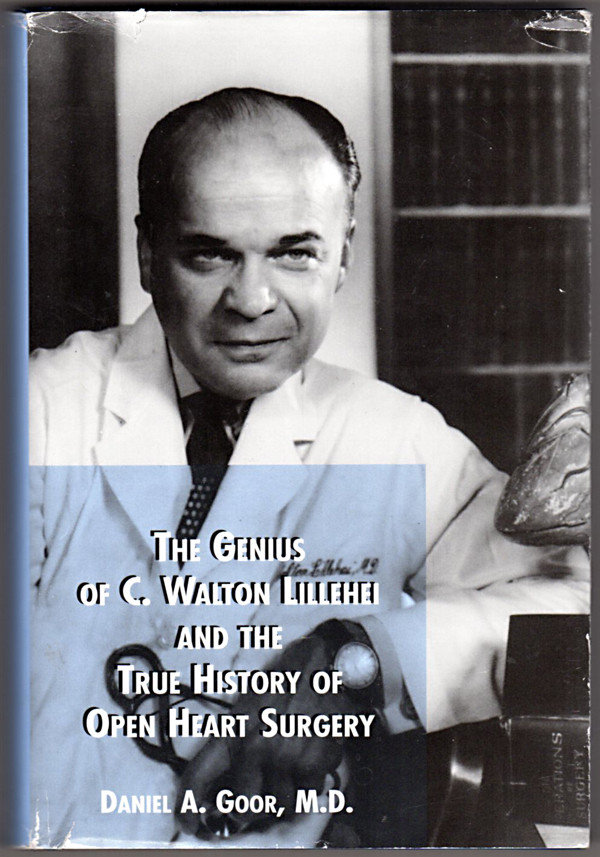 Image 0 of The Genius of C. Walton Lillehei and the True History of Open Heart Surgery