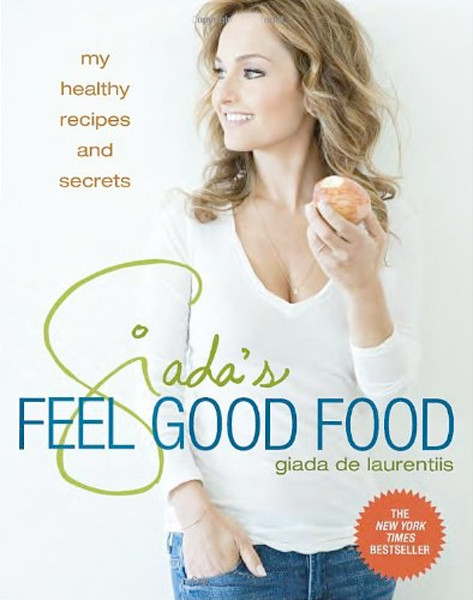 Image 0 of Giada's Feel Good Food: My Healthy Recipes and Secrets