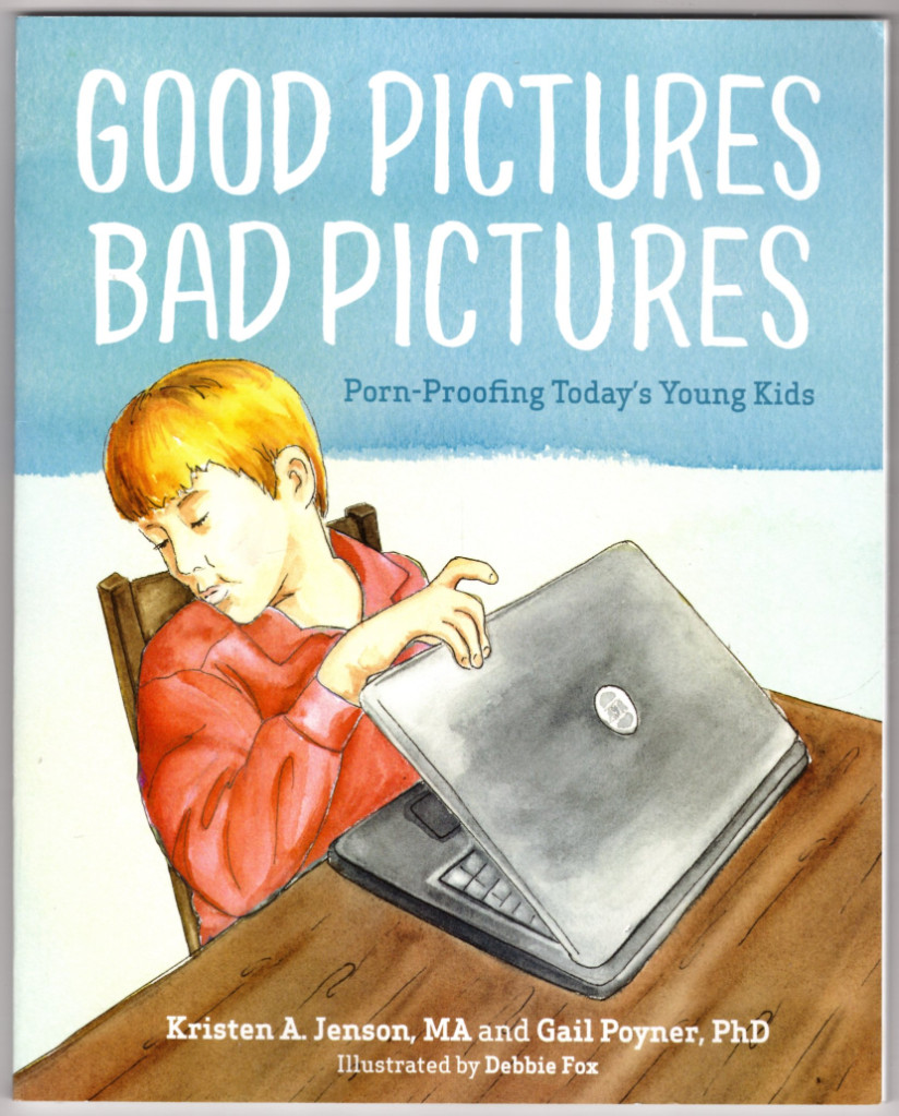 Image 0 of Good Pictures Bad Pictures: Porn-Proofing Today's Young Kids