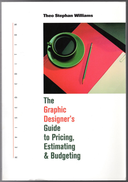 Image 0 of Graphic Designer's Guide to Pricing, Estimating & Budgeting Revised Edition