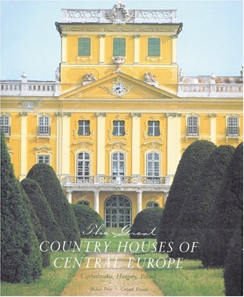 Image 0 of The Great Country Houses of Europe: The Czech Republic, Slovakia, Hungary, Polan