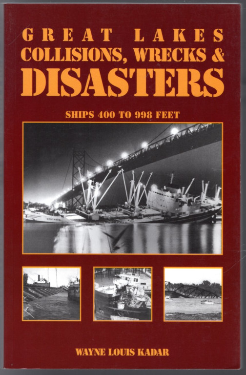Image 0 of Great Lakes Collisions, Wrecks & Disasters: Ships 400 to 998 Feet