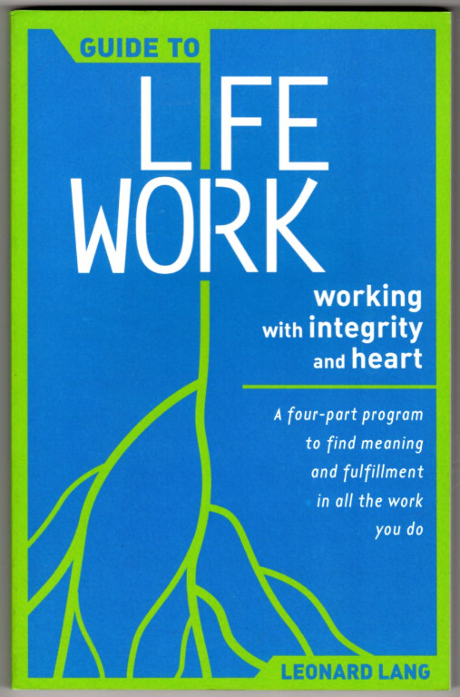 Image 0 of Guide to Lifework: Working With Integrity and Heart : A Four-Part Program to Fin